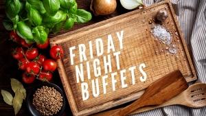 Friday Night Buffet