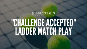 """""""Challenge Accepted"""" Ladder Match Play"""