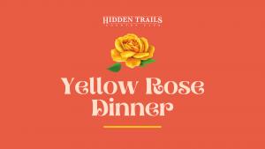 Yellow Rose Dinner